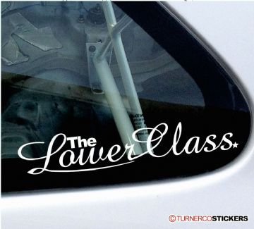 """ The Lower class ""  Lowered , stanced car sticker"